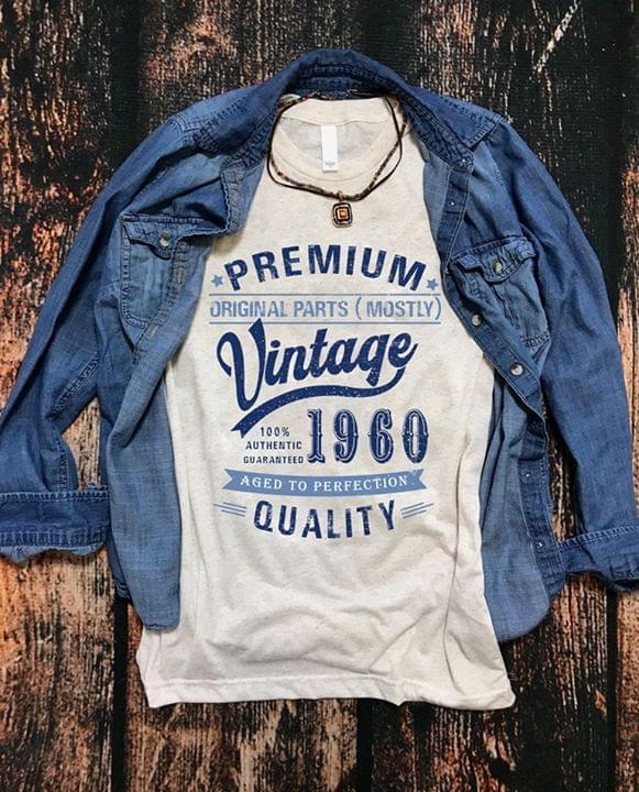 Premium Original Parts Mostly Vintage 1960 Aged To Perfection Quality cotton t-shirt Hoodie Mug