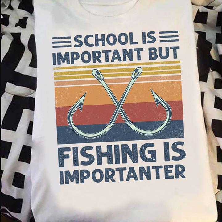 School Is Important Is Fishing Is Importanter For Fishing Lover Funny Vintage T Shirt cotton t-shirt Hoodie Mug