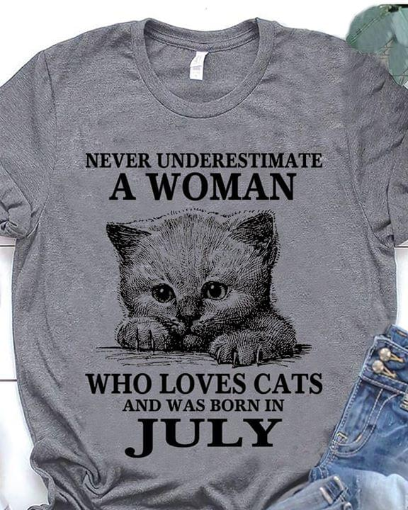Never Underestimate A Woman Who Loves Cats And Was Born In July For Cat Lover T Shirt cotton t-shirt Hoodie Mug