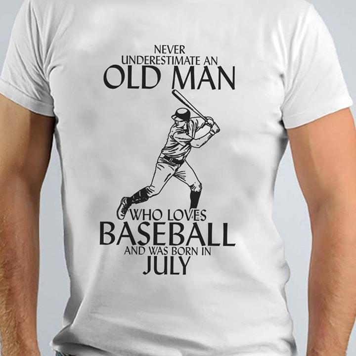 Never Underestimate An Old Man Who Loves Baseball And Was Born In July For Baseball Lover T Shirt cotton t-shirt Hoodie Mug