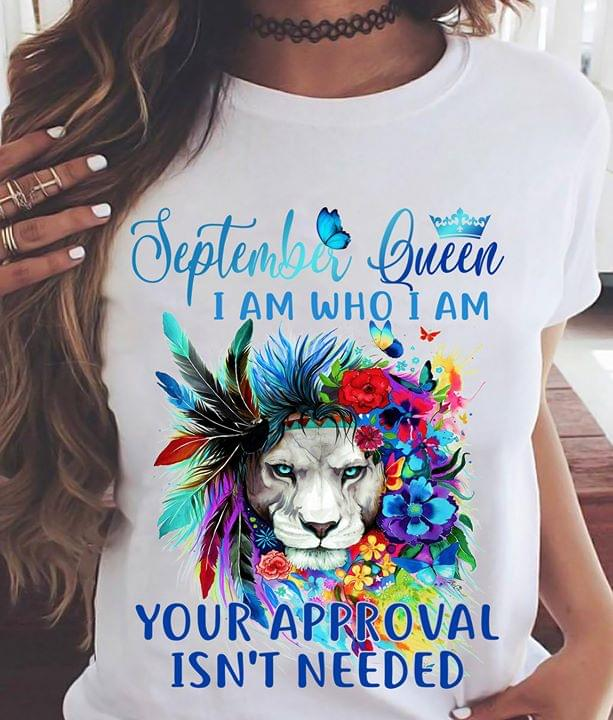 September Queen I Am Who I Am Your Approval Isnt Needed Floral Lion cotton t-shirt Hoodie Mug