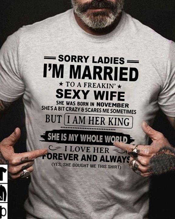 Sorry Ladies Im Married A Freakin Sexy Wife Born In November cotton t-shirt Hoodie Mug