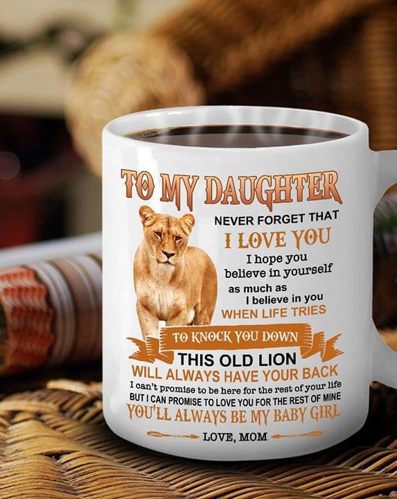 To My Daughter I Love You Yoyll Be Always Be My Baby Girl Mug cotton t-shirt Hoodie Mug