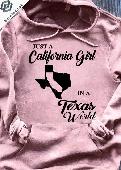 Just A California Girl In A Texas World cotton t-shirt Hoodie Mug