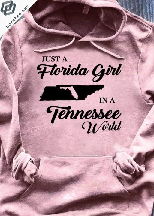 Just A Florida Girl In A Tennessee World cotton t-shirt Hoodie Mug