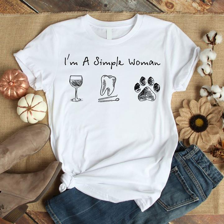 Im A Simple Woman Wine Dentist Dog Paw For Lovers cotton t-shirt Hoodie Mug