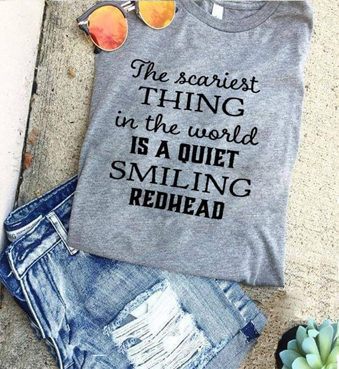 The Scariest Thing In The World Is A Quiet Smiling Redhead cotton t-shirt Hoodie Mug