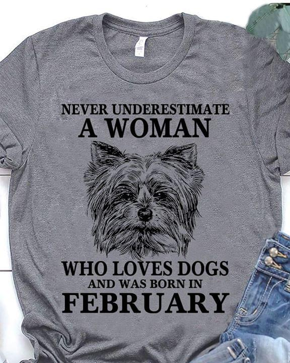Never Underestimate A Woman Who Loves Dogs And Was Born In February cotton t-shirt Hoodie Mug
