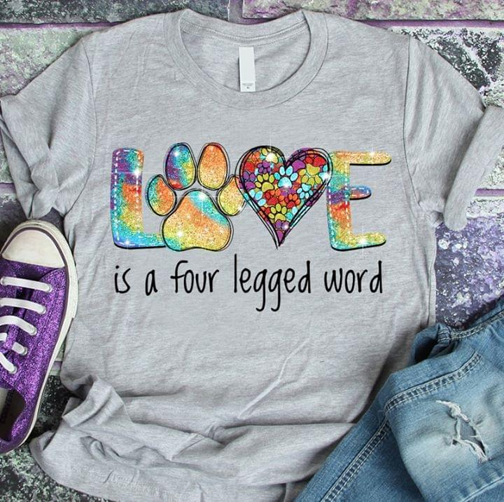 Love Is A Four Legged Word Dog Paws cotton t-shirt Hoodie Mug
