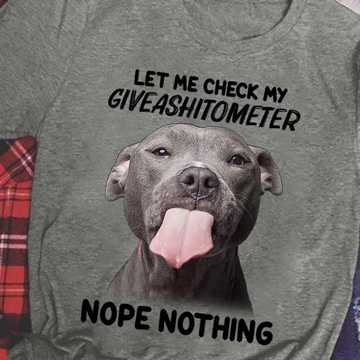 Funny Pitbull Let Me Check My Giveash Tometer Nope Nothing cotton t-shirt Hoodie Mug