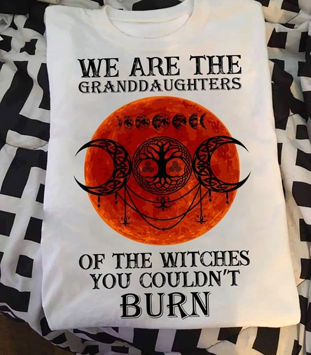 Witch We Are Granddaughter Of The Witches You Couldnt Burn cotton t-shirt Hoodie Mug