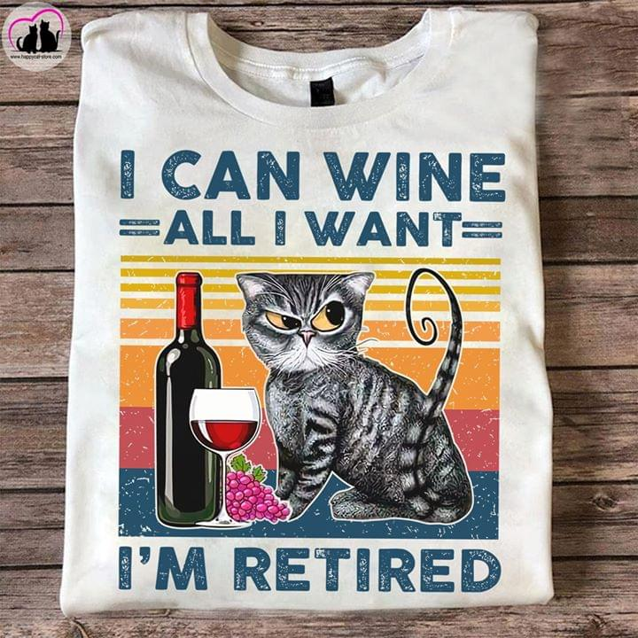 Vintage Sarcastic Cat I Can Wine All I Want Im Retired cotton t-shirt Hoodie Mug