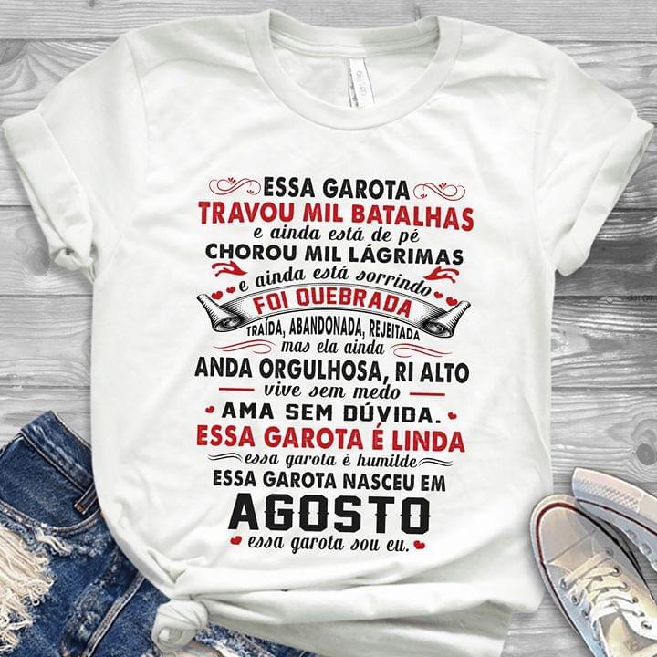 Travou Mil Batalhas Foi Quebrada Essa Garota E Linda Agosto cotton t-shirt Hoodie Mug