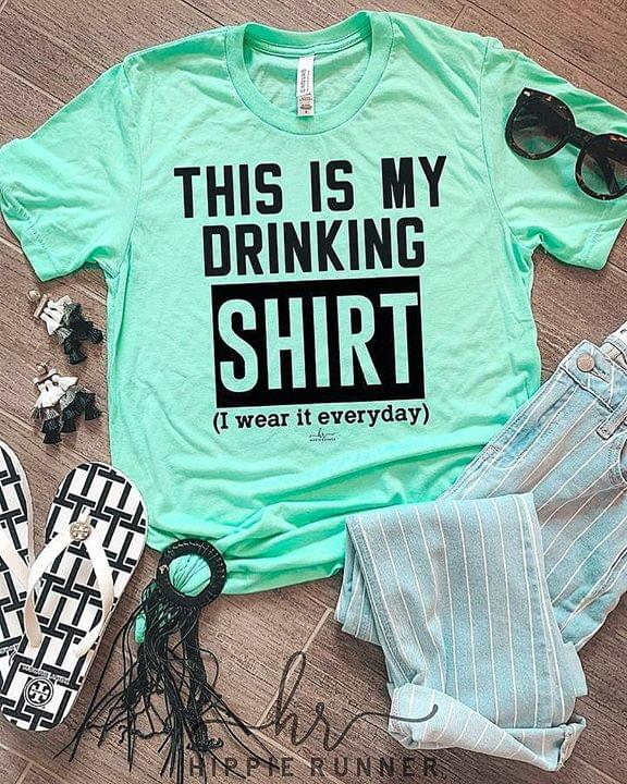 This Is My Drinking Shirt I Wear It Everyday cotton t-shirt Hoodie Mug