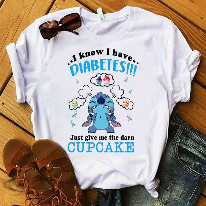 Stitch I Know I Have Diabetes Just Give Me The Darn Cupcake cotton t-shirt Hoodie Mug