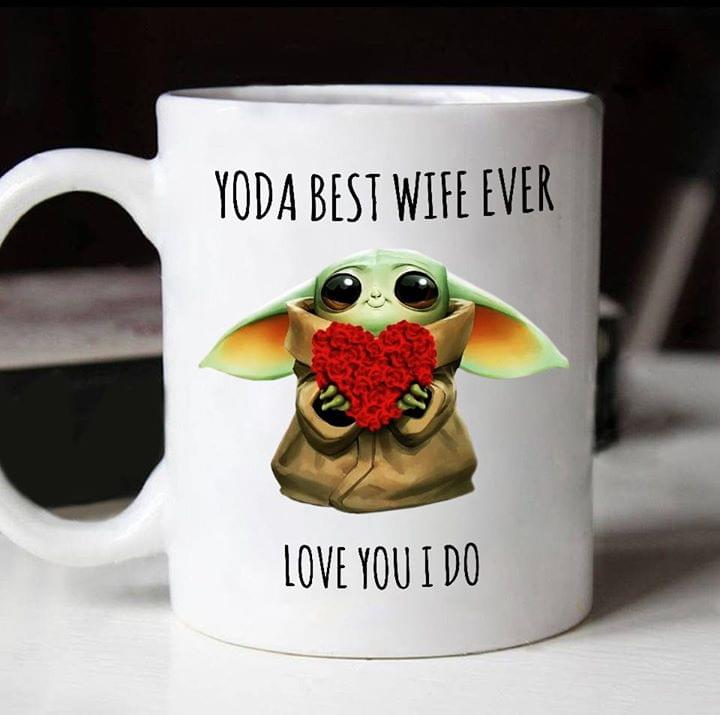 Star Wars Yoda Best Wife Ever Love You I Do Husband Wife Gifts Mug cotton t-shirt Hoodie Mug