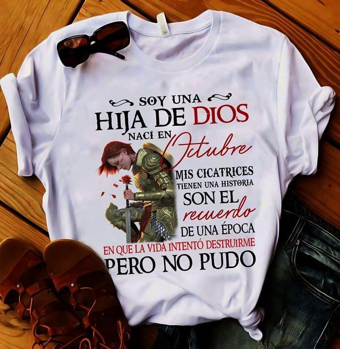 Soy Una Hija De Dios Naci En Octubre Mis Cicatrices Tienen Historia Que La Vida Intento Destruirme Pero No Pudo cotton t-shirt Hoodie Mug