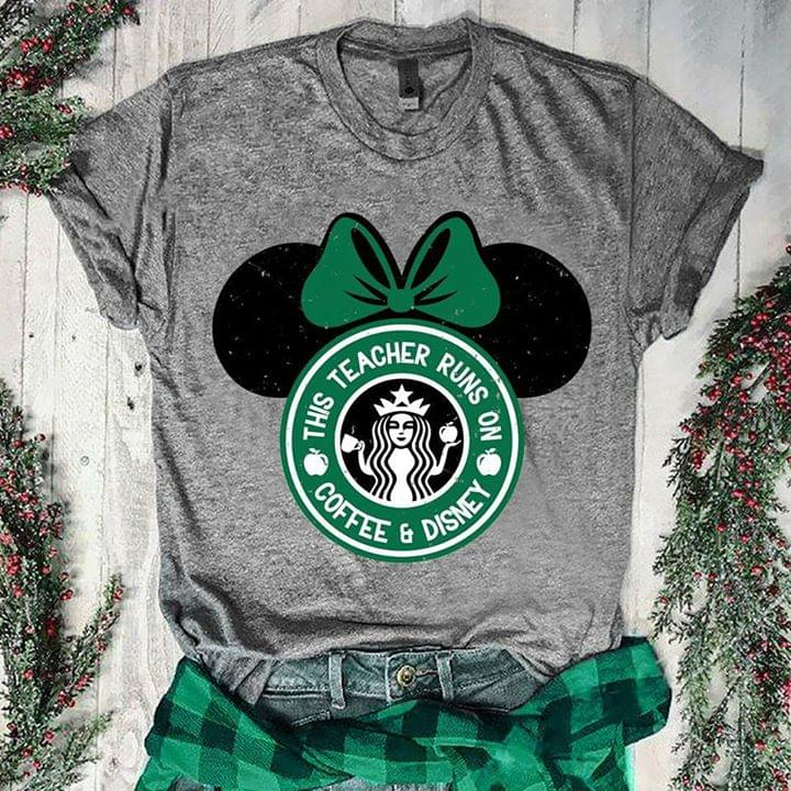 This Teacher Runs On Coffee And Disney Starbucks Style Mickey Mouse T Shirt cotton t-shirt Hoodie Mug