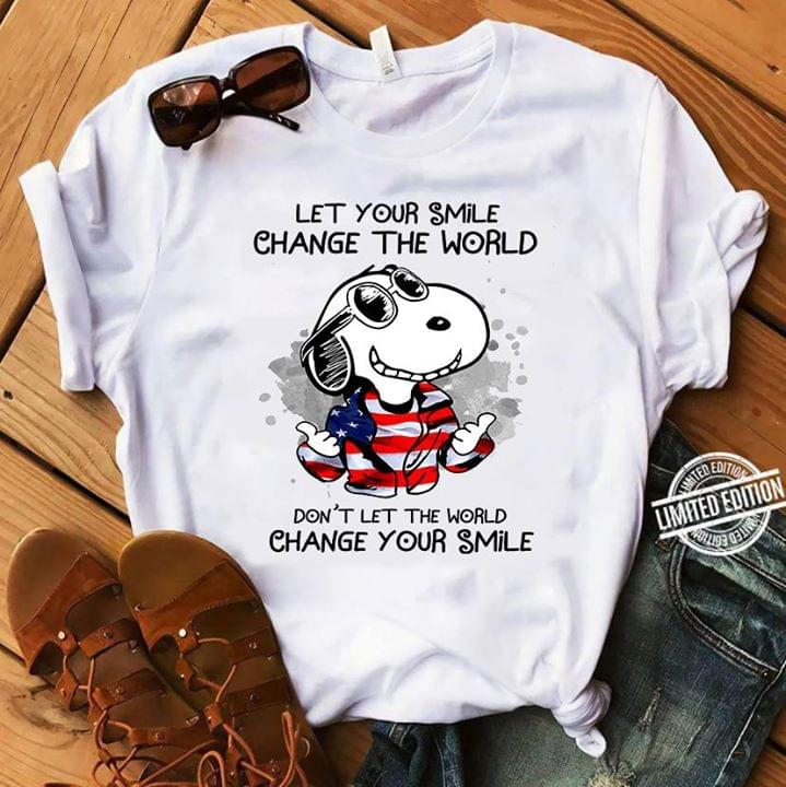 Snoopy Us Flag Lert Your Smile Changeworld Dont Letworld Change Your Smile cotton t-shirt Hoodie Mug