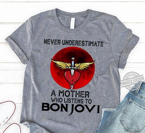 Never Underestimate A Mother Who Listens To Bon Jovi cotton t-shirt Hoodie Mug