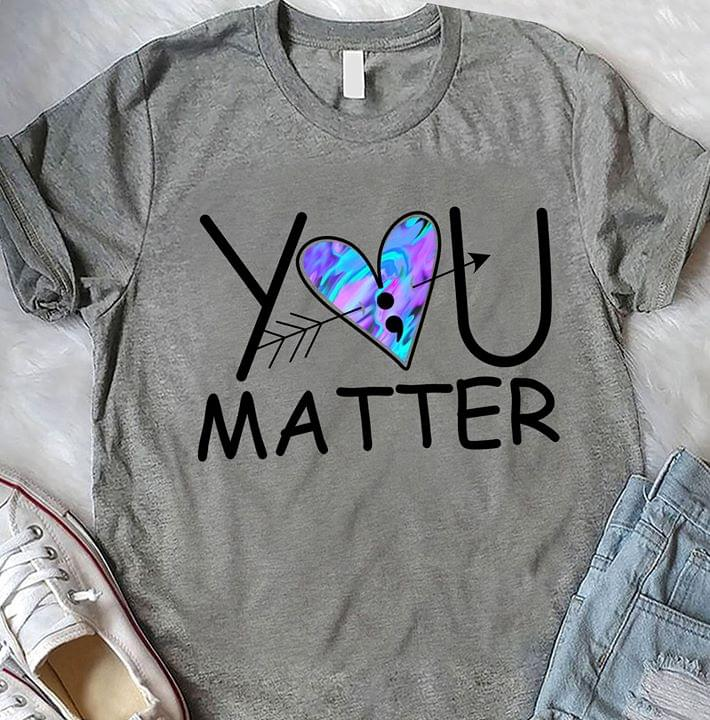 Love Yourself You Matter Semicolon In Heart cotton t-shirt Hoodie Mug