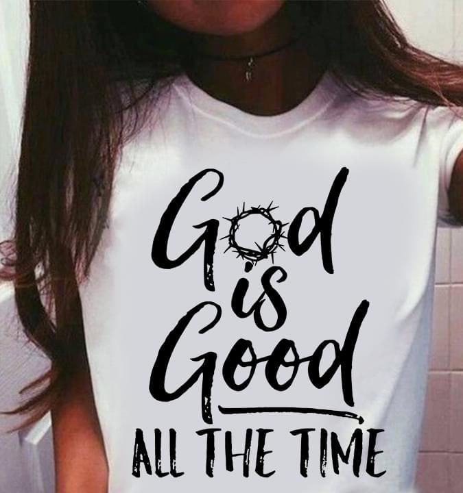 God Is Good All The Time cotton t-shirt Hoodie Mug