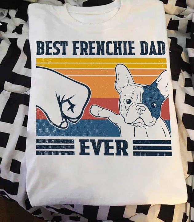Best Frenchie Dad Ever Touching Punch Pitbull Retro cotton t-shirt Hoodie Mug