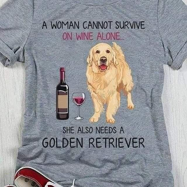 A Woman Cannot Survive On Wine Alone She Also Needs A Golden Retriever For Lovers cotton t-shirt Hoodie Mug
