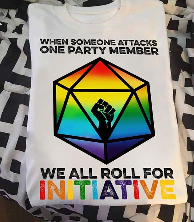 When Someone Attacks One Party Member We All Roll For Initiative Strong Hand Lgbt cotton t-shirt Hoodie Mug