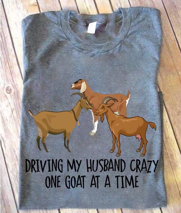Driving My Husband Crazy One Goat At A Time Funny Saying cotton t-shirt Hoodie Mug
