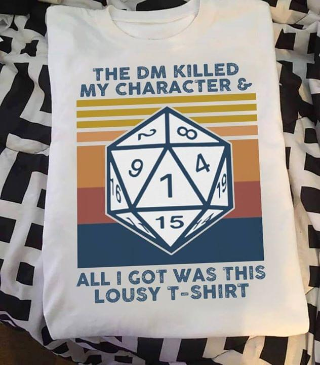 The Dm Killed My Character All I Got Was This Lousy T Shirt Dungeon Master Game cotton t-shirt Hoodie Mug