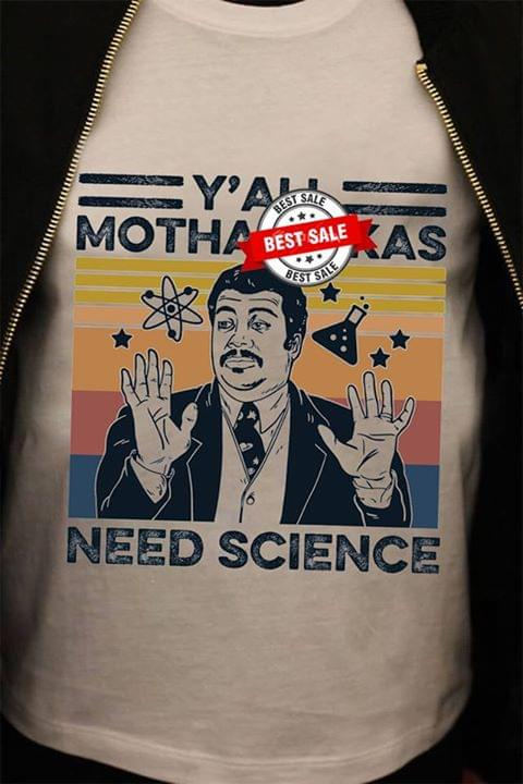 Neil Degrasse Yall Mothaf-ckas Need Science Vintage T Shirt cotton t-shirt Hoodie Mug