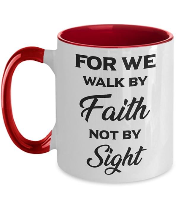 For We Walk By Faith Not By Sight Mug cotton t-shirt Hoodie Mug