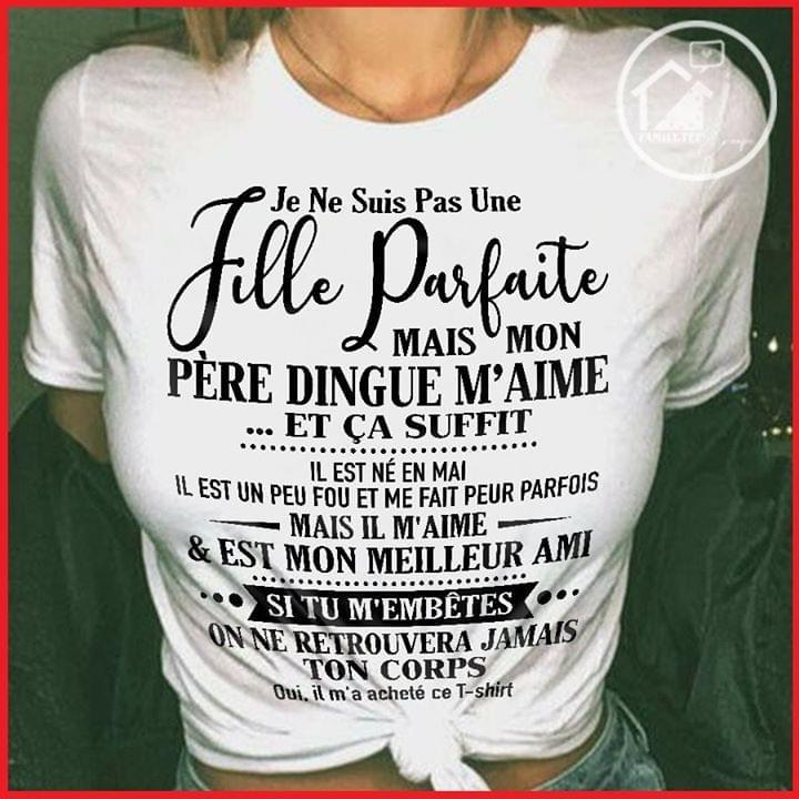 Je Ne Suis Pas Une Fille Parfaite Mais Mon P?re Dingue Maime Et Ca Suffit cotton t-shirt Hoodie Mug