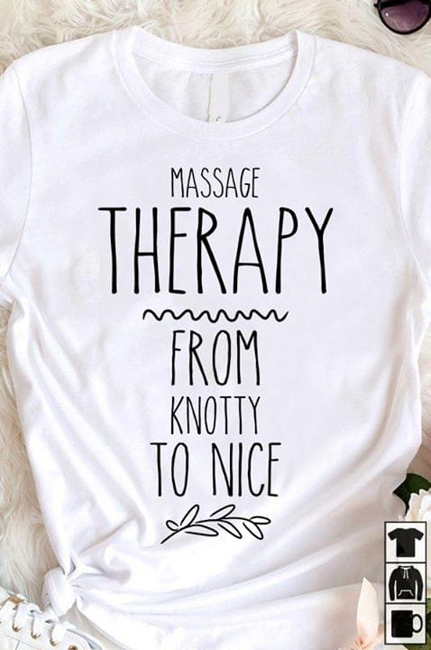 Massage Therapy From Knotty To Nice cotton t-shirt Hoodie Mug