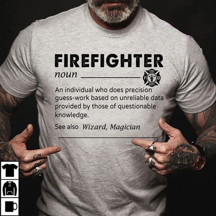 Firefighter Definition Noun An Individual Who Does Precosion Guess Work Based cotton t-shirt Hoodie Mug