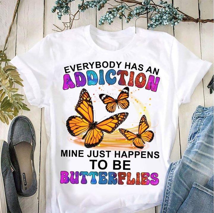 Everybody Has An Addiction Mine Just Happens Butterflies cotton t-shirt Hoodie Mug