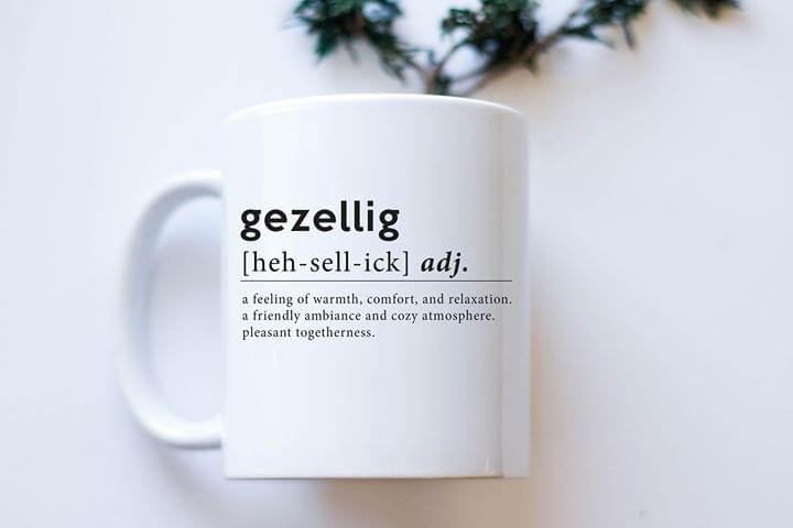 Gezellig Togetherness Definition A Feeling Of Warmth Comfort And Relaxation Mug cotton t-shirt Hoodie Mug