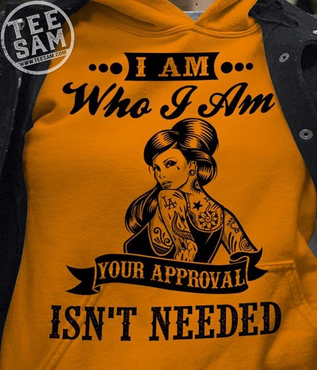 Strong Tattoos Girl I Am Who I Am Your Approval Isnt Needed cotton t-shirt Hoodie Mug