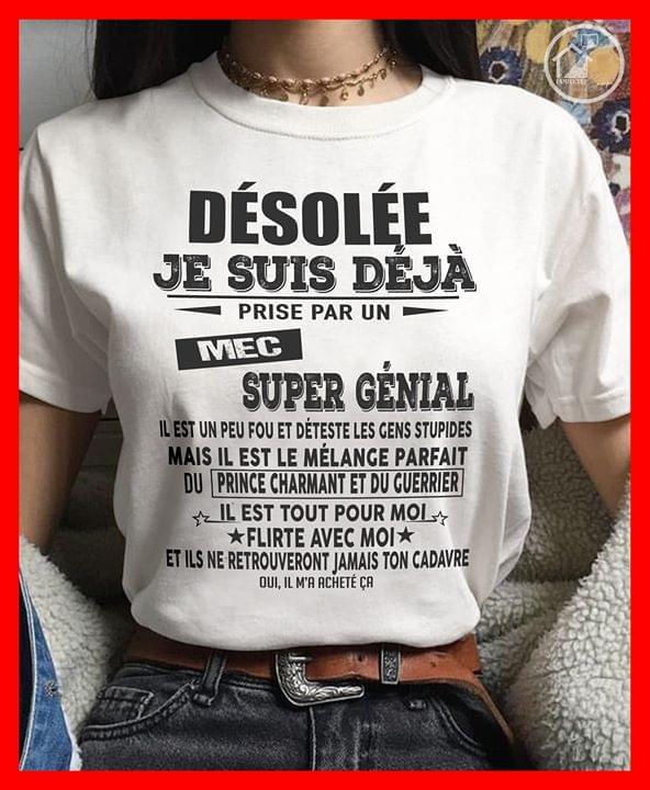 Desolle Je Suis Deja Prise Par Un Mec Super Genial cotton t-shirt Hoodie Mug