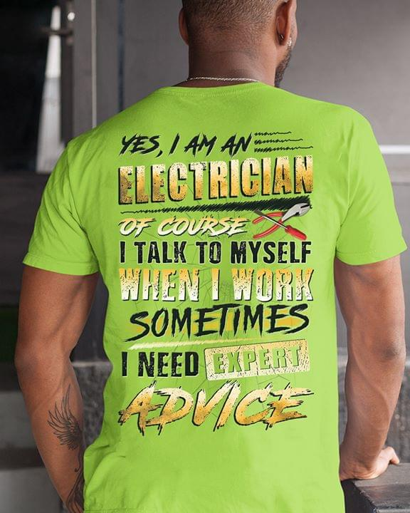 Yes I Am An Electrician Of Course I Talk To Myself When I Work Sometimes I Need Expert Advice cotton t-shirt Hoodie Mug