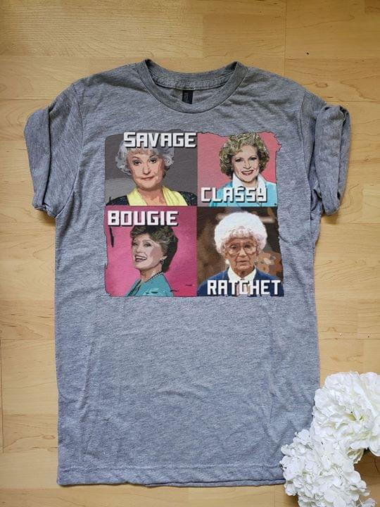 The Golden Girls Savage Classy Bougie Ratghet Characters cotton t-shirt Hoodie Mug
