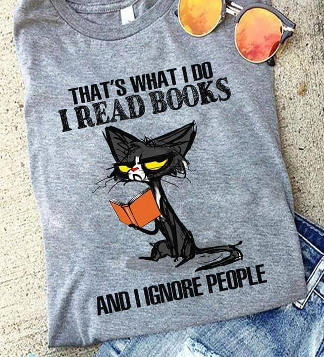 Thats What I Do I Read Books And I Ignore People Funny cotton t-shirt Hoodie Mug
