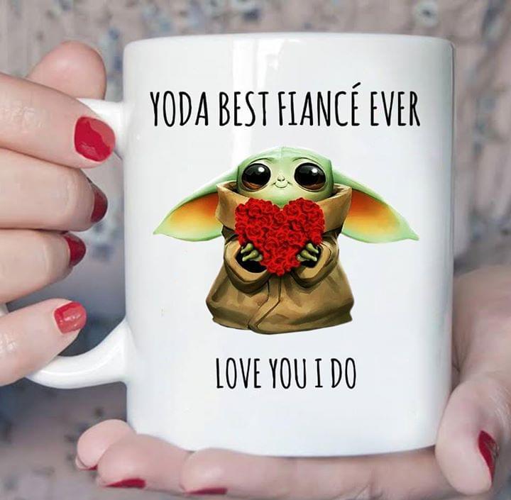 Star War Yoda Best Fiance Ever Love You I Do Mug cotton t-shirt Hoodie Mug