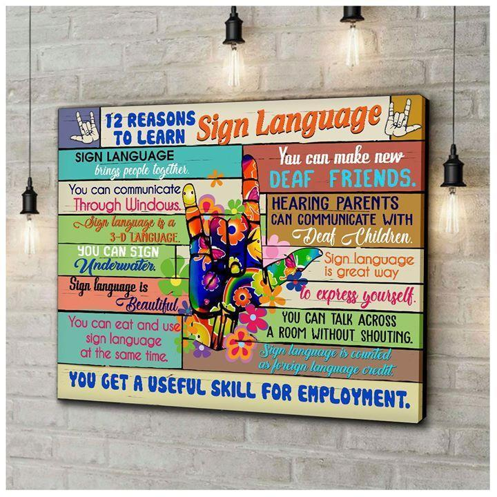 12 Reasons T Learn Sign Language You Get A Useful Skill For Employment Poster Poster Canvas