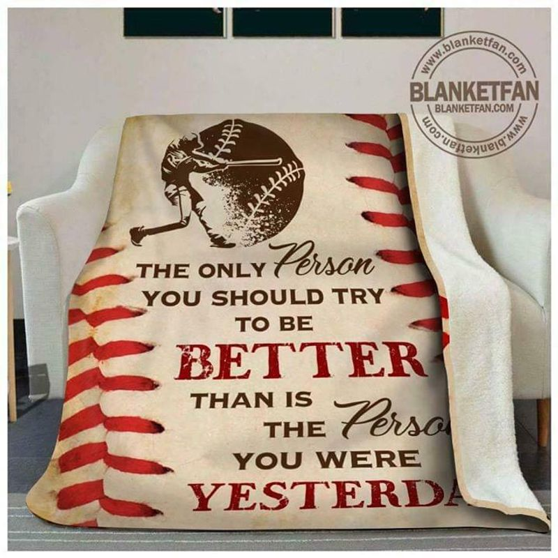 Softball The Person You Try To Be Better Than Is The Person You Were Quilt