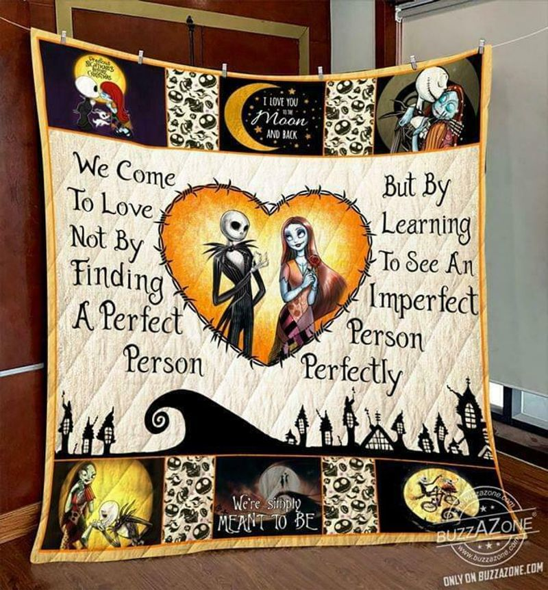 Jack & Sally We Come To Love By Learning To See An Imperfect Person Quilt