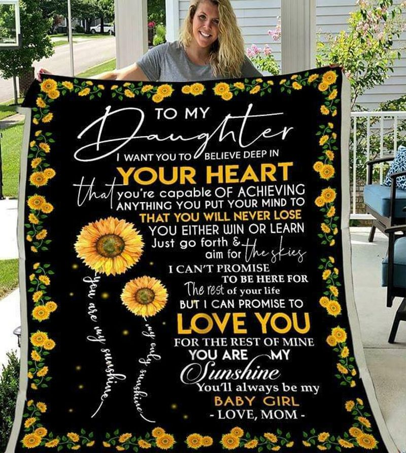 Sunflower To My Daughter You Are Capable Of Achieving Anything Love Mom Quilt