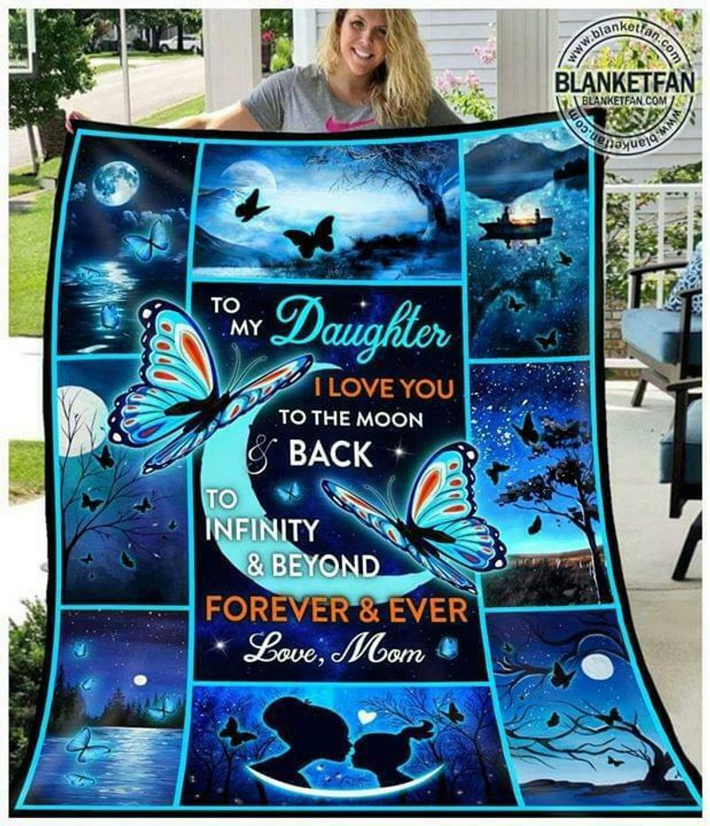 Butterfly To My Daughter I Love You To The Moon & Back To Infinity Quilt 3 Sizes