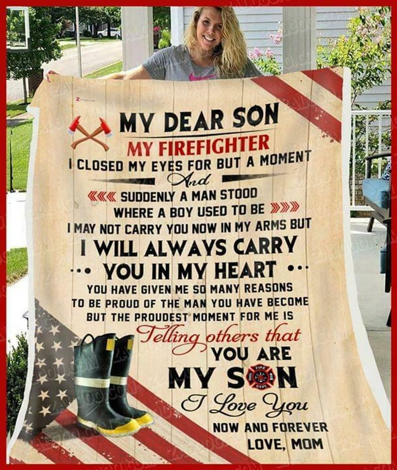 My Dear Son My Firefighter Ill Always Carry You In My Heart Love Mom Quilt